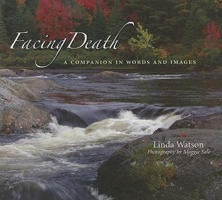 Facing Death by Linda   Watson