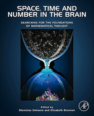 Space, Time and Number in the Brain by Stanislas Dehaene