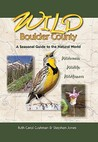 Wild Boulder County: A Seasonal Guide to the Natural World
