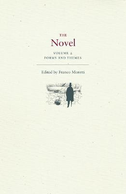 The Novel, Volume 2 by Franco Moretti