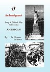 An Immigrant's: Long & Difficult Way to Become American