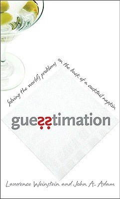 Guesstimation by Lawrence Weinstein