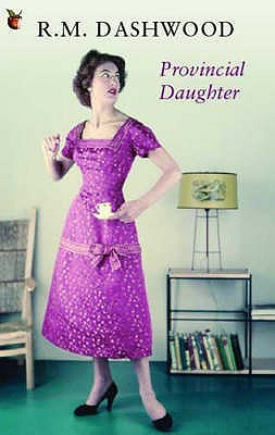 Provincial Daughter by R.M. Dashwood