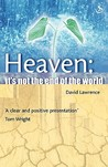 Heaven: It's Not the End of the World: Biblical Promise of a New Earth
