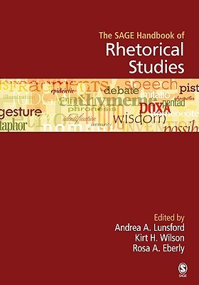 The Sage Handbook Of Rhetorical Studies by Andrea A. Lunsford