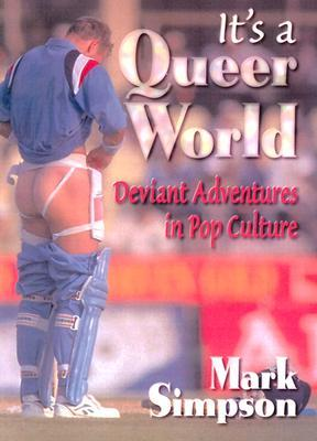 It's a Queer World by Mark Simpson
