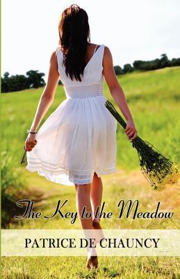 The Key to the Meadow by Patrice de Chauncy