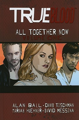 True Blood Volume 1 by Alan Ball