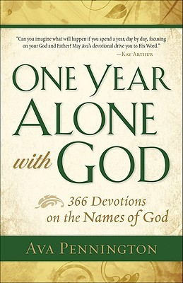 One Year Alone with God: 366 Devotions on the Names of God