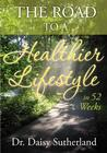 The Road to a Healthier Lifestyle in 52 Weeks: Journal
