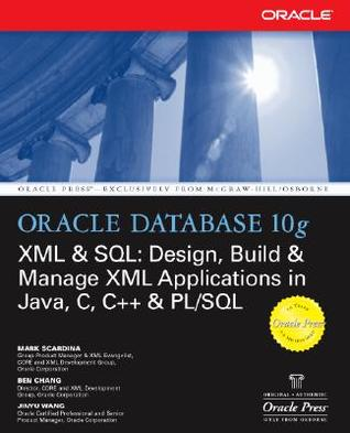 Oracle Database 10g XML & SQL by Mark Scardina