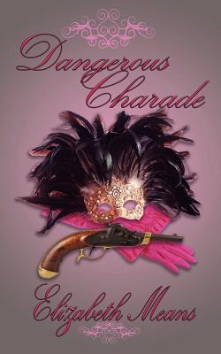 Dangerous Charade by Elizabeth Means