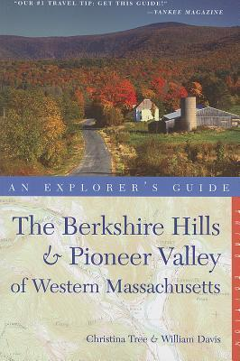 Explorer's Guide Berkshire Hills & Pioneer Valley of Western ... by Christina Tree