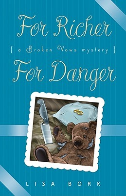 For Richer, For Danger by Lisa Bork