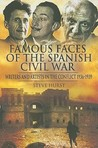 Famous Faces of the Spanish Civil War: Writers and Artists in the Conflict 1936-1939