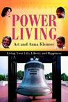 Power Living:Living Your Life, Liberty and Happiness Anna Kleimer
