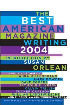 The Best American Magazine Writing 2004 by American Society of Magazin...