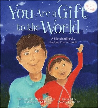 You Are A Gift To The World by Laura Duksta