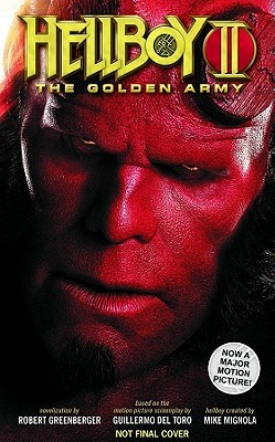 Hellboy II The Golden Army Volume by Robert Greenberger
