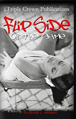 Flip Side of the Game by Tu-Shonda L. Whitaker