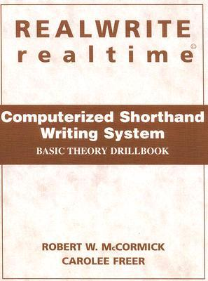 Realwrite Realtime Computerized Shorthand Writing System: Basic Theory Drillbook