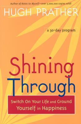 Shining Through: Switch on Your Life and Ground Yourself in Happiness