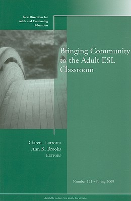 Bringing Community to the Adult ESL Classroom Clarena Larrotta