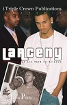 Larceny: The Cruelest Lie Told in Silence: Triple Crown Publications Presents