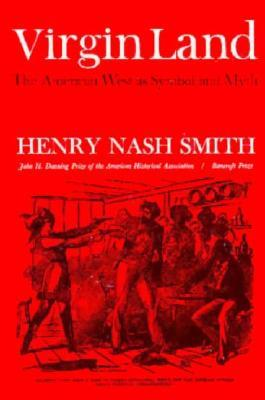 Virgin Land by Henry Nash Smith