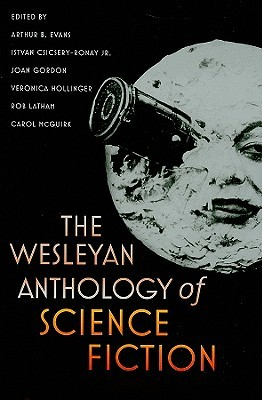 The Wesleyan Anthology of Science Fiction by Arthur Evans