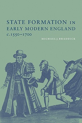 State Formation in Early Modern England, C.1550 1700