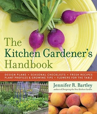 The Kitchen Gardener's Handbook by Jennifer R. Bartley