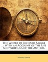 The Works of Richard Savage ...: With an Account of the Life and Writings of the Author,