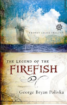 The Legend of the Firefish (Trophy Chase Trilogy)