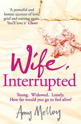 Wife, Interrupted. Amy Molloy by Amy Molloy