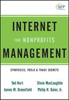 Nonprofit Internet Management: Strategies, Tools and Trade Secrets