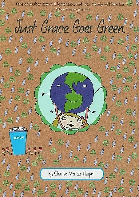 Just Grace Goes Green by Charise Mericle Harper