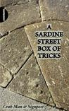 A Sardine Street Box of Tricks