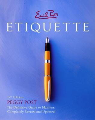 Emily Post's Etiquette by Peggy Post