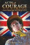 Acts of Courage: Laura Secord and the War of 1812