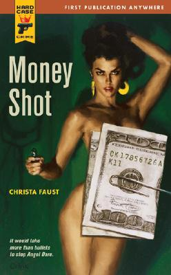 Money Shot (Hard Case Crime #40)