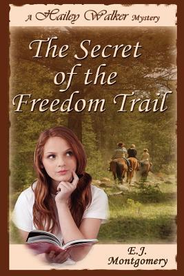 Hailey Walker and the Secret of the Freedom Trail