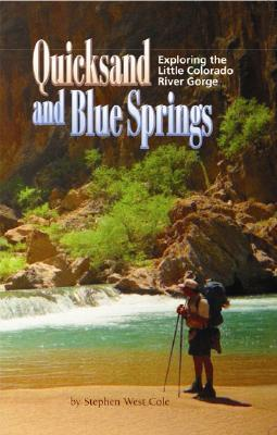 Quicksand and Blue Springs: Exploring the Little Colorado River Gorge