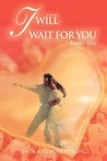 I Will Wait for You by Linda Masemore Pirrung