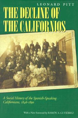 Find Decline of the Californios: A Social History of the Spanish-Speaking Californians, 1846-1890 PDF