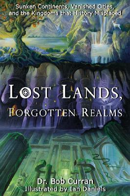 Lost Lands, Forgotten Realms by Bob Curran