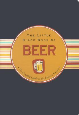 Free download The Little Black Book Of Beer: The Essential Guide to the Beloved Brewski PDF