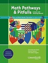 Math Pathways & Pitfalls Place Value and Whole Number Operations with Algebra Readiness: Lessons and Teaching Manual Grade 2 and Grade 3