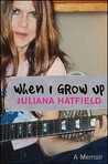 When I Grow up by Juliana Hatfield
