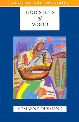 God's Bits of Wood by Ousmane Sembène